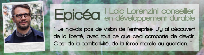 Loic Lorenzini nous parle de son entreprise Epicea