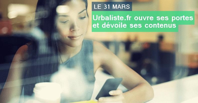 Urbaliste.fr - ouverture en grand le 31 mars