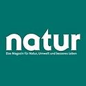 natur | Das Magazin für Natur, Umwelt und besseres Leben